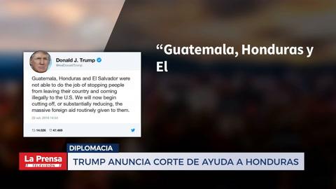 Trump anuncia corte de ayuda a Honduras