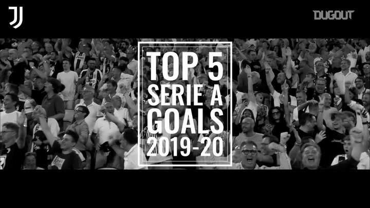 Juventus' top five Serie A goals of 2019-20