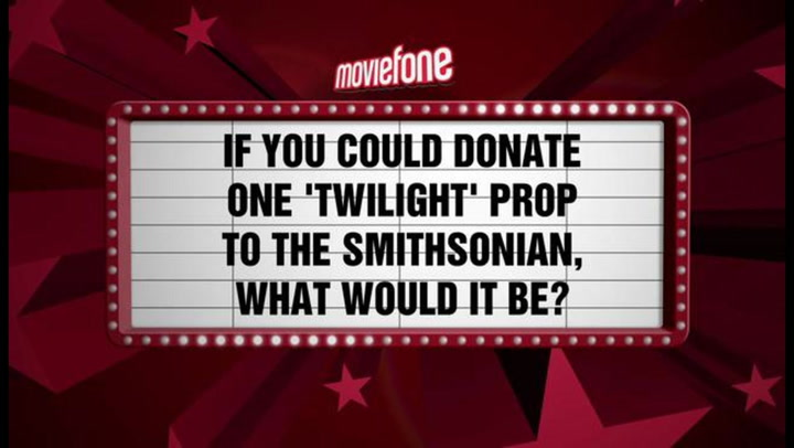 Star Talk Cast Interviews - The Twilight Saga: Breaking Dawn Pt. 1 - Which Movie Prop Would You Donate to the Smithsonian?