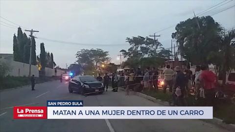 Sicarios matan a una mujer dentro de un carro en San Pedro Sula