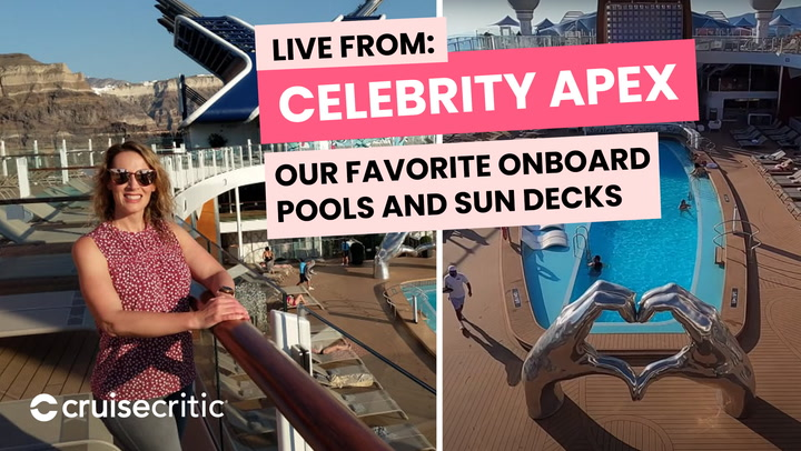 LIVE: Cruise Critic is Onboard Celebrity Apex -- Pools