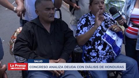 CONGRESO ANALIZA DEUDA CON DIÁLISIS DE HONDURAS