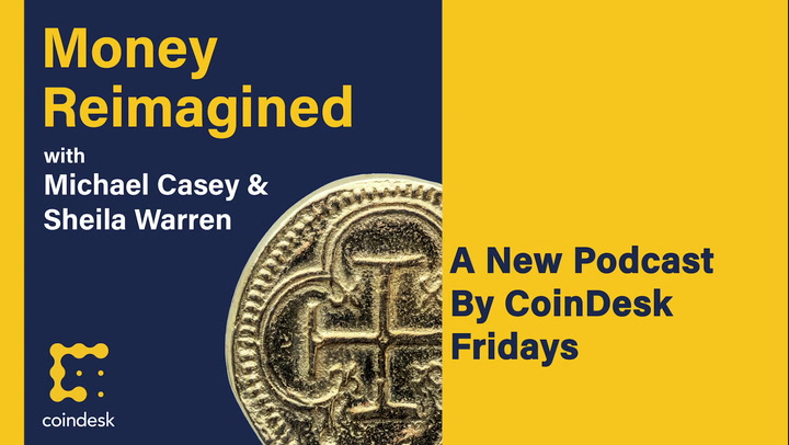 CoinDesk's Money Reimagined Podcast
