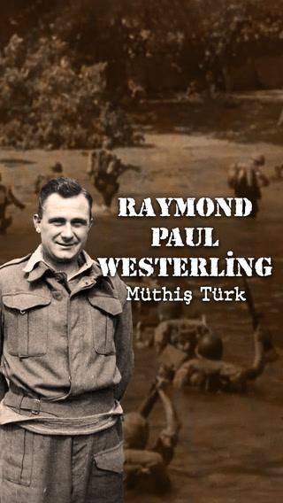 Hiç Bilmiyordum - Müthiş Türk Raymond Paul Westerling