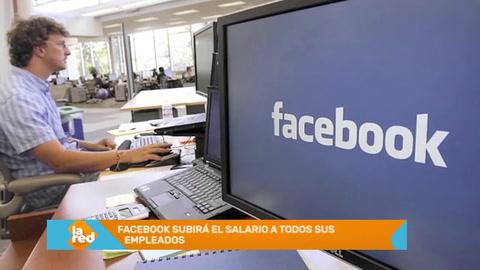 Facebook subirá el salario a todos sus empleados