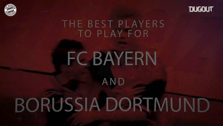 The best players to play for FC Bayern and Borussia Dortmund