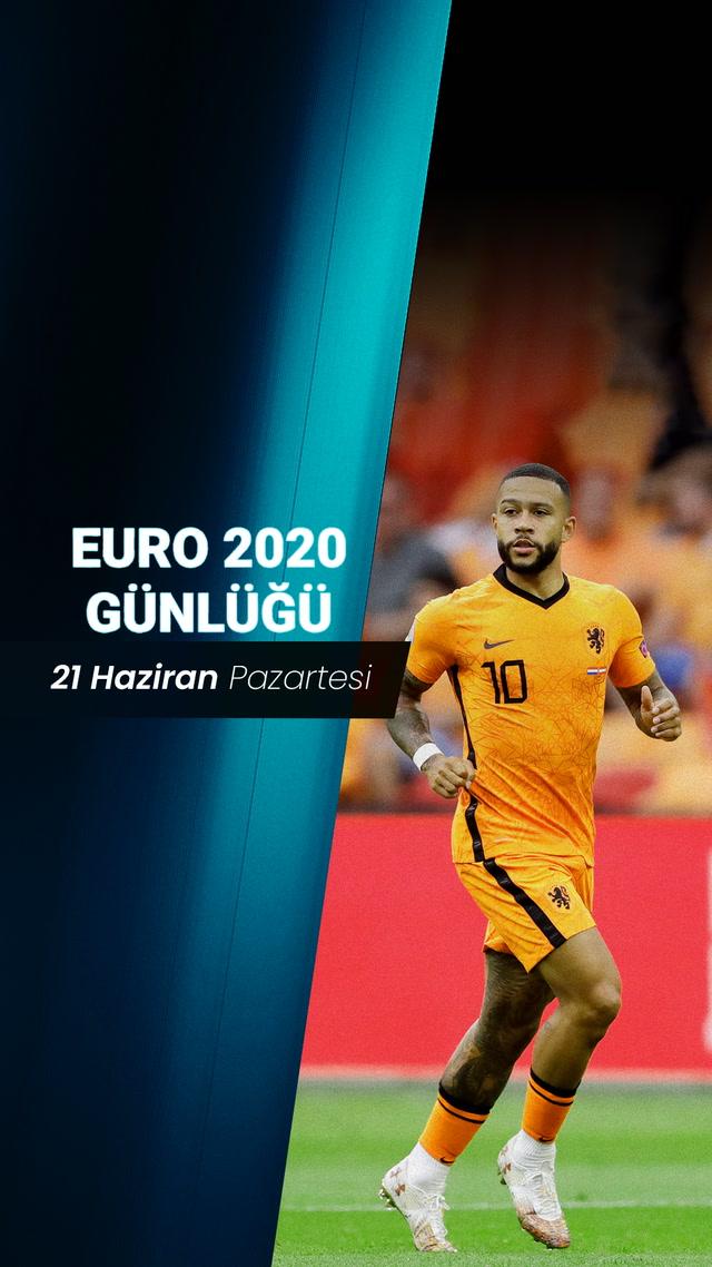 EURO 2020 Günlüğü - 21 Haziran