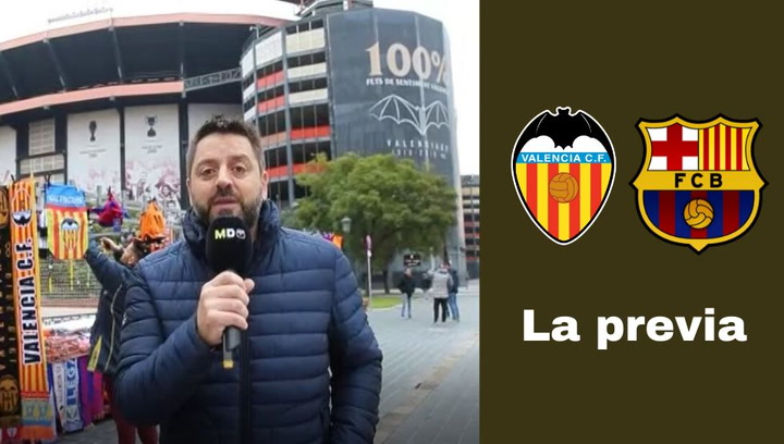 La previa del partido de Liga Valencia-FC Barcelona
