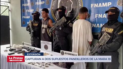 Capturan a dos supuestos pandilleros de la mara 18 vinculados a extorsión y sicariato