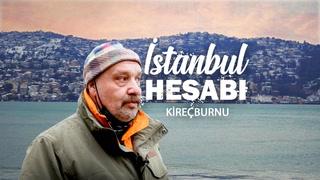 İstanbul Hesabı - Kireçburnu