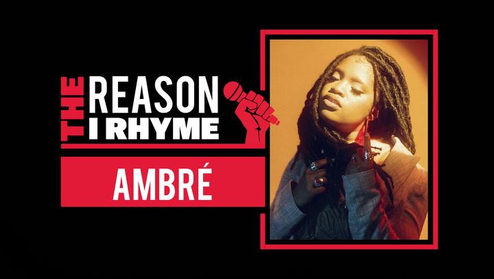 The Reason I Rhyme: Ambré