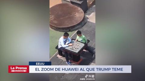 El zoom de Huawei al que Trump teme