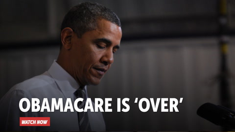 Obamacare is 'Over'