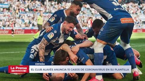 Deportes: El club Alavés anuncia 15 casos de coronavirus en su plantilla