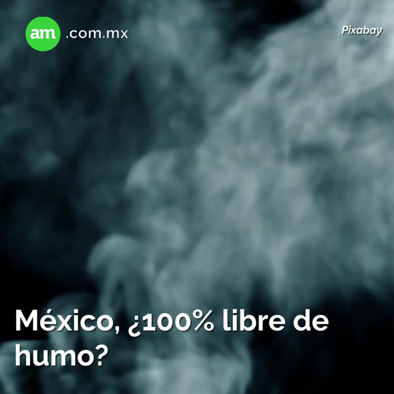 México, ¿100% libre de humo?