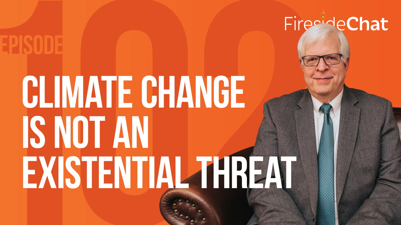 Ep. 102 — Climate Change Is Not an Existential Threat