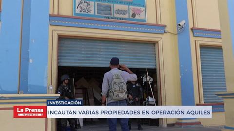 Incautan varias propiedades en ''Operación Aquiles''