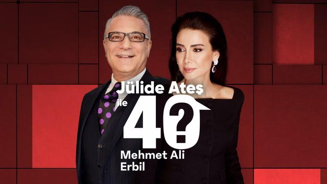 Jülide Ateş ile 40 - Mehmet Ali Erbil