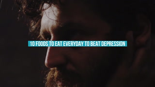 10 Foods To Eat Everyday To Beat Depression
