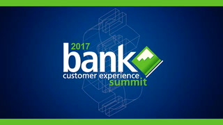 Watch highlights from this year's Bank Customer Experience Summit
