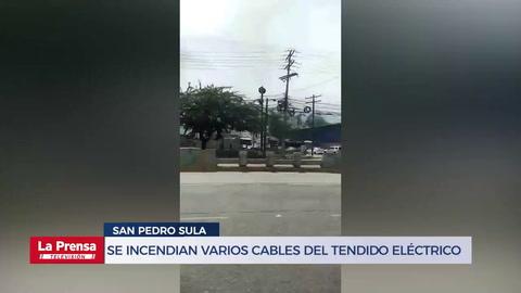 Se incendian varios cables del tendido eléctrico en San Pedro Sula