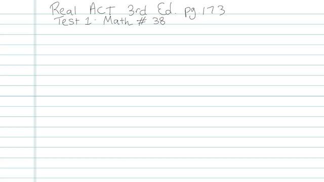 Test 1 - Math - Question 38