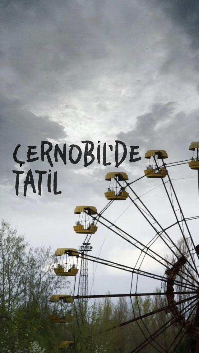 Çernobil'de tatil keyfi