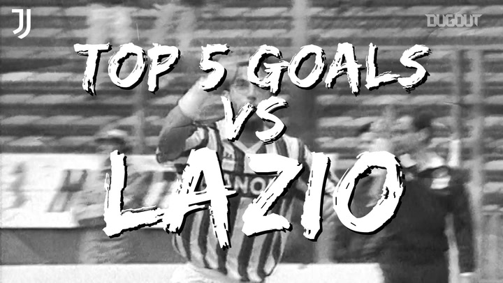 Juventus' top five goals at home to Lazio