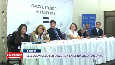 Reelección debe ser discutida en el diálogo nacional