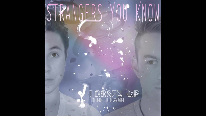 Stream Strangers You Know's Loosen Up the Leash EP