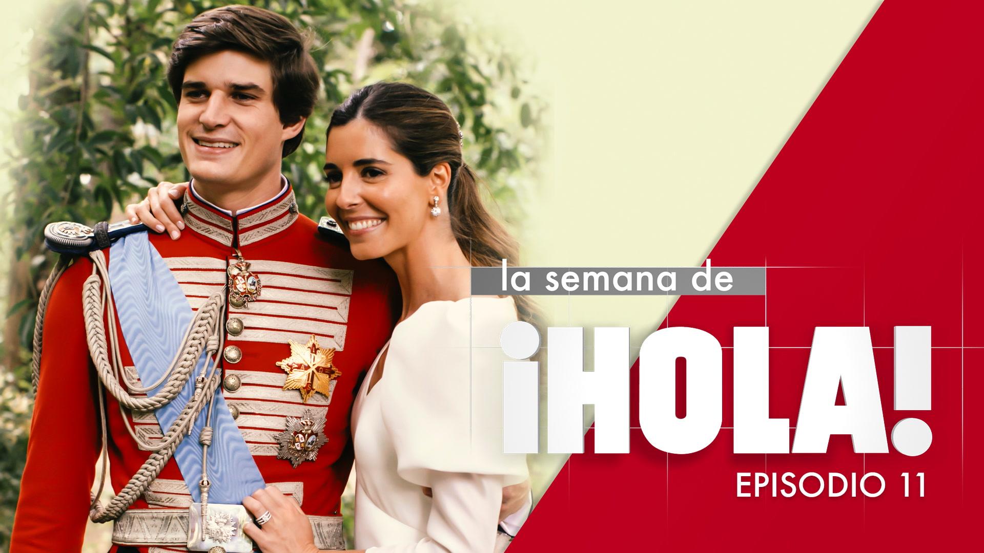La semana de ¡HOLA! - Episodio 11