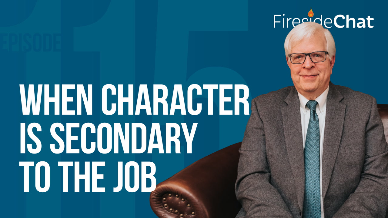 Ep. 115 — When Character Is Secondary to the Job