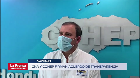 CNA y Cohep firman acuerdo de transparencia en compra de vacunas