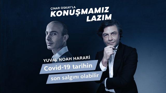 Konuşmamız Lazım - Yuval Noah Harari - Covid tarihin son salgını olabilir