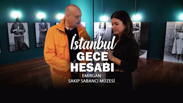 İstanbul Gece Hesabı - Emirgan Sakıp Sabancı Müzesi