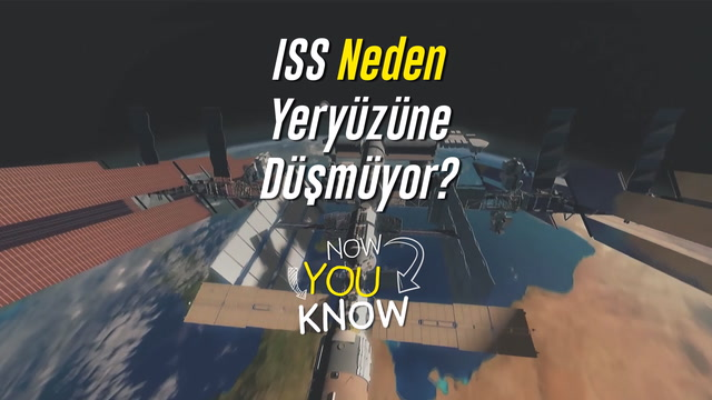 Now You Know - ISS neden yeryüzüne düşmüyor?