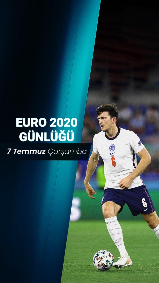 EURO 2020 Günlüğü - 7 Temmuz