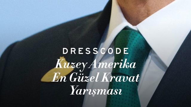 Dress Code - Kuzey Amerika Güzel Kravat Yarışması