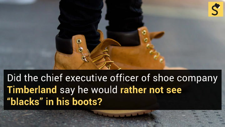 Fact Check Timberland Ceo Id Rather Not See Blacks In My Boots
