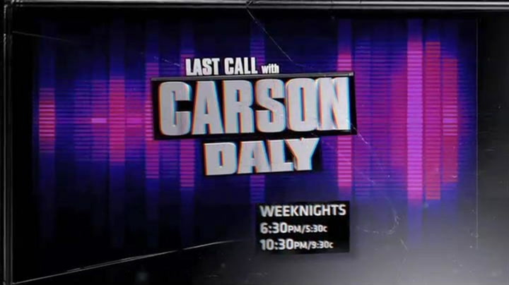 Shows: Carson Daly: Last Call With Carson Daly - Now on Fuse