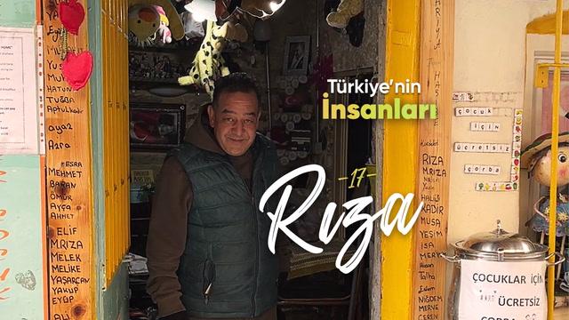 Türkiye'nin İnsanları - Büyük kalpli Rıza