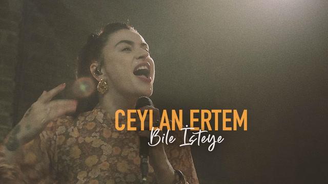 Ceylan Ertem - Bile İsteye