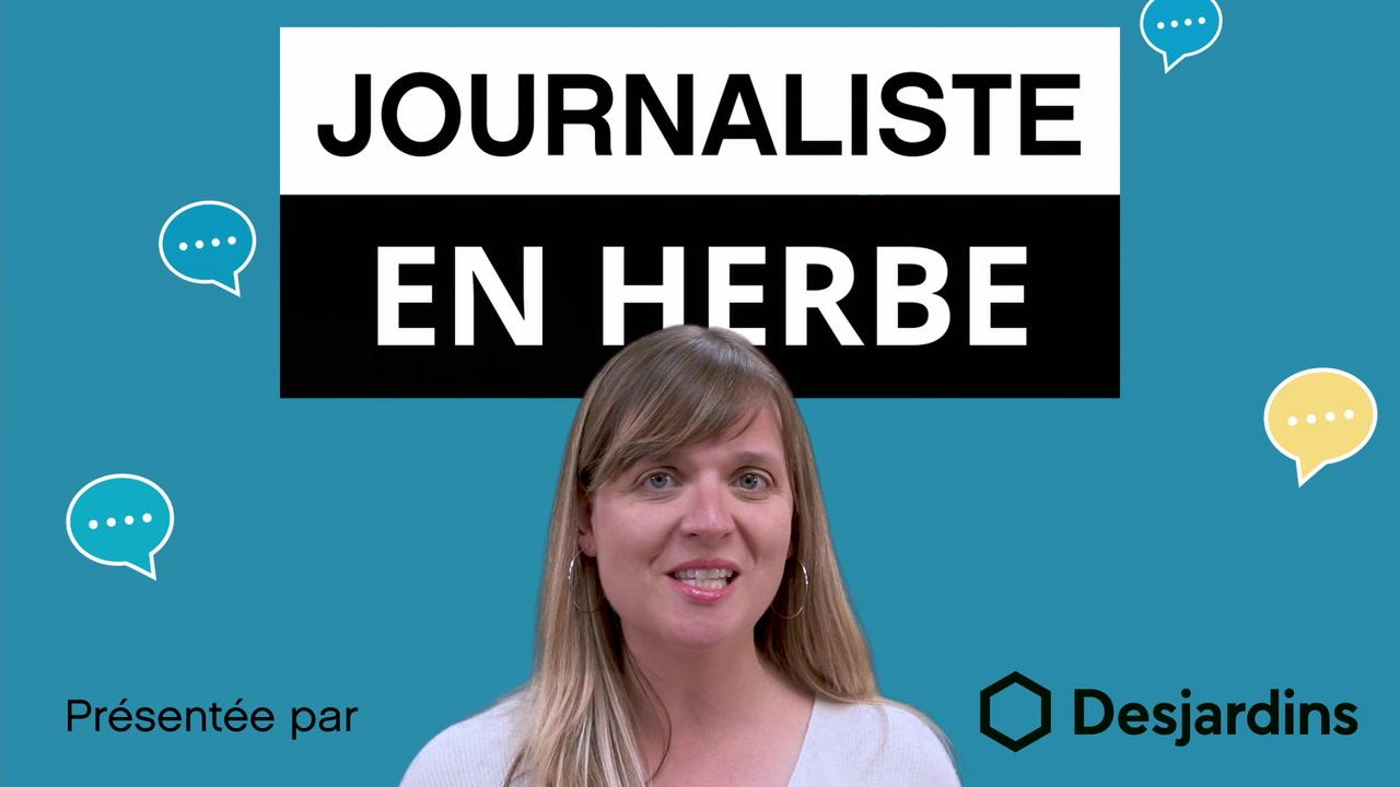 Le métier de journaliste t'intéresse? [VIDÉO]