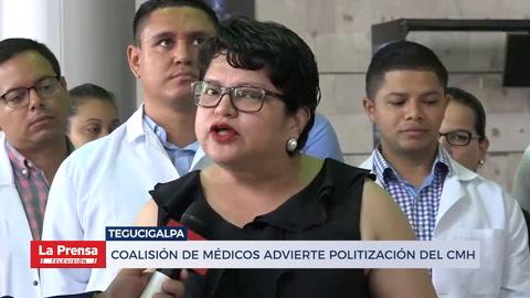 Coalisión de médicos advierte politización el CMH