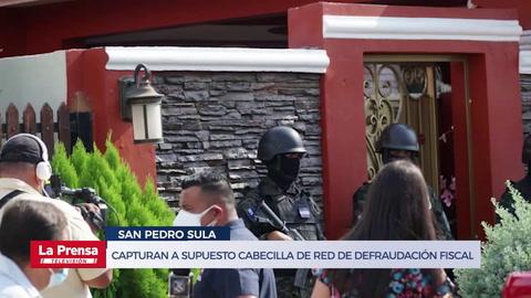 Capturan a supuesto cabecilla de red de defraudación fiscal en San Pedro Sula