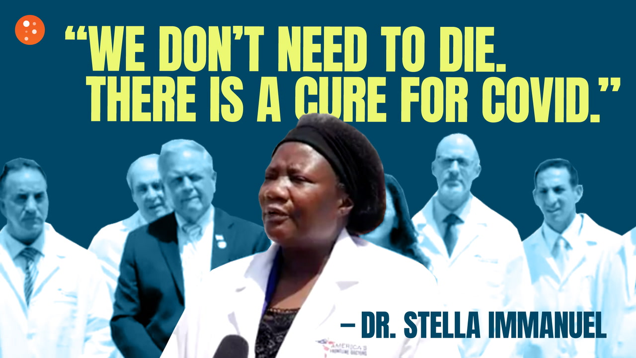 Dr. Stella Immanuel: We Don't Need to Die. There Is a Treatment for COVID.