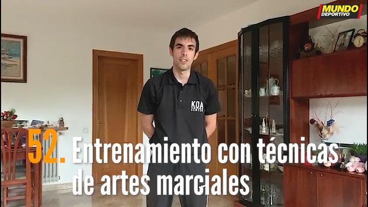 ENTRENA EN CASA (52): Entrenamiento con técnicas de artes marciales