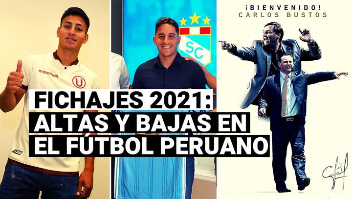 Fichajes 2021: altas y bajas del mercado de pases en el fútbol peruano