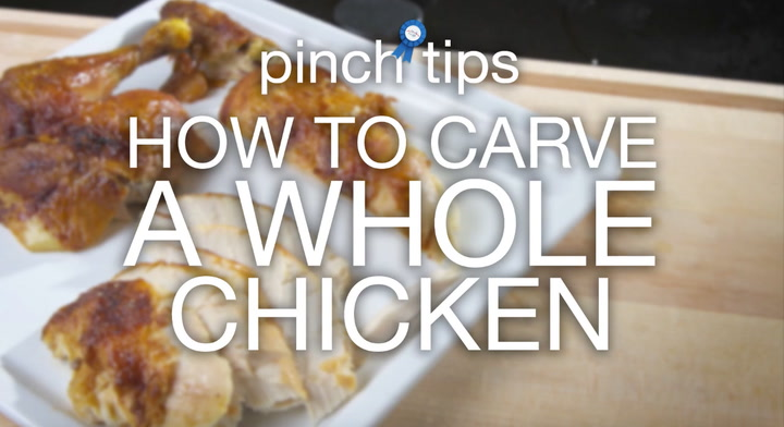 pinch tips: How to Carve a Whole Chicken