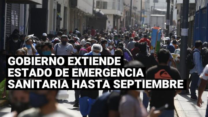 Gobierno amplió estado de emergencia sanitaria hasta septiembre